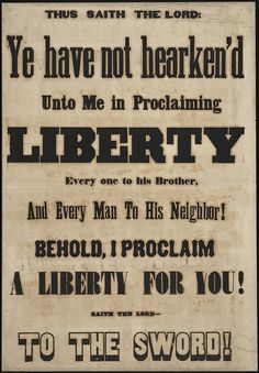Thus saith the lord: Ye have not hearken'd unto me in proclaiming liberty ... by Boston Public Library, via Flickr