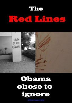 Obama didn't draw a red line in Benghazi. Four brave Americans drew these lines while fighting for their lives.   President Obama had military options available to try and save our men. He had seven hours to take action. He did nothing. Why did Obama decide NOT to save these men? THAT question should be answered before we send more Americans in to harms way in Syria.