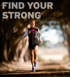 I love this picture....I found it in a magazine one day and posted it on my fridge. Not long after I discovered my STRONG and that there was a runner inside of me waiting to come out.  Find your strong!! #strong #runner