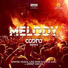 Melody (Coone Remix) - Single by Dimitri Vegas & Like Mike, Steve Aoki & Ummet Ozcan