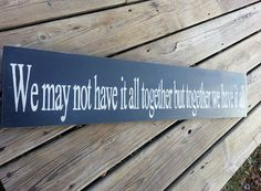 Hey, I found this really awesome Etsy listing at https://www.etsy.com/listing/183539399/signs-with-sayings-we-may-not-have-it