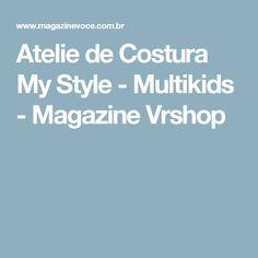 Atelie de Costura My Style - Multikids - Magazine Vrshop
