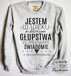 To prawda każdy by tak chciał Slogan Tshirt, Graphic Sweatshirt, The Dark Side, Scary Funny, Motto, The Darkest, Funny Quotes, T Shirts For Women, Sayings