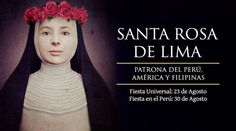 Hoy 30 de agosto se celebra a Santa Rosa de Lima, Patrona de América y Filipinas