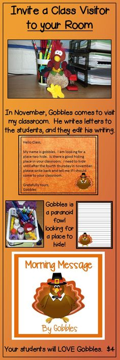 Can Gobbles hide in your classroom? He is a writing challenged turkey who is looking for a place to hide until Thanksgiving. He teaches reading, editing, and letter writing skills to your students with daily letters to the children.