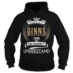 BINNS  Its a BINNS Thing You Wouldnt Understand  T Shirt Hoodie Hoodies YearName Birthday