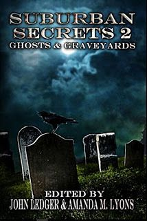 Darkness Breaks the Cloudy Veil: Suburban Secrets 2: Ghosts & Graveyards