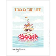 """""""This Is The Life"""" Fine Print"""