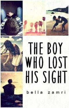 "Read ""The Boy Who Lost His Sight - 1st"" #wattpad #teen-fiction"