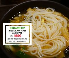 MSG is a food additive that enhances flavor. However, many foods containing MSG can trigger migraine and other types of headaches because MSG can excite your brain cells (neurons). So always read food labels if they contain MSG. Processed meats, canned foods, and instant noodles are high in MSG content. #IHaveHeadache #DrRavinderSingh  www.bhhi1.com Access the latest health tips by subscribing to our Newsletter!  CLICK these links: www.DrSingh.us www.SendMe.news