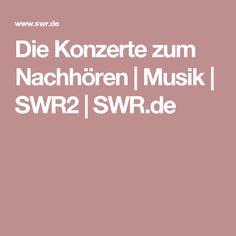 Die Konzerte zum Nachhören | Musik | SWR2 | SWR.de