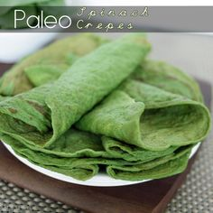Paleo Spinach Crepes    I highly recommend using these as savory crepes, lasagna noodles, manicotti shells, Mexican casseroles, or as a sandwich wrap!