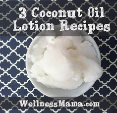 3 Coconut Oil Lotion recipes 3 Healthy Coconut Oil Lotion Recipes