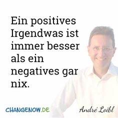 Ein positives Irgendwas ist immer besser als ein negatives gar nix.