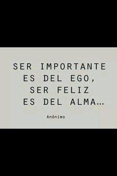 Ser feliz es del alma.