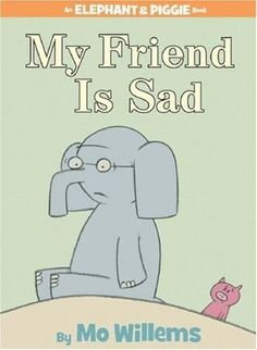 #143 - My Friend is Sad by Mo Willems.