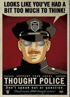 "Support Your Local Thought Police.  It's The ""New"" Progressive American Way. - http://www.sonsoflibertytees.com/patriotblog/support-your-local-thought-police-its-the-new-progressive-american-way/"