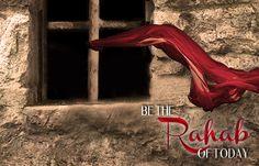 Rahab | Be the Rahab of today