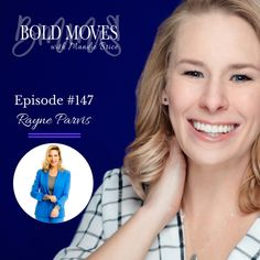 Bold Moves Podcast Episode 147 Rayne Parvis - Bold Moves with MandieMandieM.com