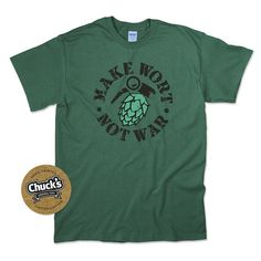 Limited Edition 'Make Wort Not War' Screen Printed Beer T Shirt
