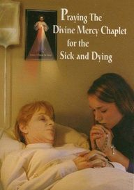 """Divine Mercy """"My daughter, encourage souls to say  the chaplet which I have given to you. It pleases Me to grant everything they ask of Me by saying the chaplet. ... Write that when they say this chaplet in the presence of the dying, I will stand between My Father and the dying person, not as the just Judge but as the merciful Savior (Diary, 1541)."""