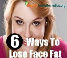 6 Ways To Lose Face Fat So Quick!