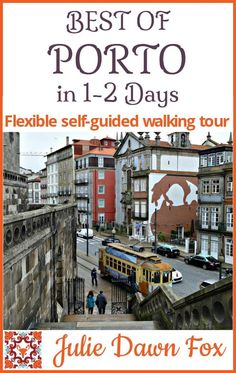 Best of Porto in 1 or 2 Days. Flexible self-guided walking tour of Porto's city centre highlights