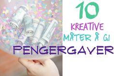 10 kreative måter å gi pengegaver.
