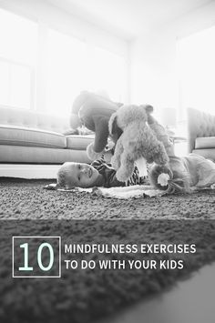 10 Mindfulness Exercises to Do with Your Kids