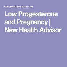 Low Progesterone and Pregnancy | New Health Advisor