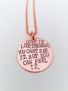 LIMITED EDITION Love is Like the Wind. You Can't See it, But You Can Feel it - Hand Stamped Copper Necklace or Keychain