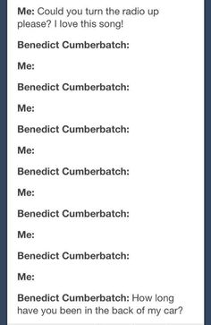 The most accurate post ever......  Me: Remember that last stop you made?  Benedict Cumberbatch: Yah?  Me:....That one....  Benedict Cumberbatch:.......