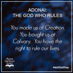 ADONAI: THE GOD WHO RULES #MAYDAYPray #DayFour | Anne Graham Lotz