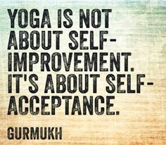 yoga is about self acceptance
