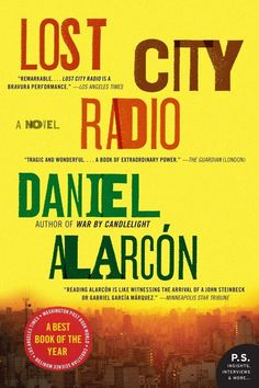 Lost City Radio by Daniel Alarcón | 15 Essential Books By Latino Authors in America