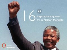16 Inspirational Quotes From Nelson Mandela by Quotery via slideshare