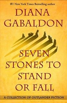it's coming in late June....now that will help Droughtlander go a bit faster. http://www.dianagabaldon.com/books/novellas-and-short-fiction/seven-stones-to-stand-or-fall-2/