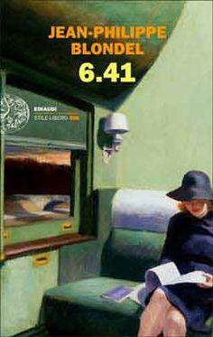 Jean-Philippe Blondel, 6.41, Storia d'amore passata rivissuta su un treno - Incontro casuale