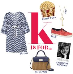 Kaftan, Keds, key necklaces, Kate Spade, and Katharine Hepburn. K style is pretty sweet.