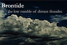 Brontide: my favorite natural sound.