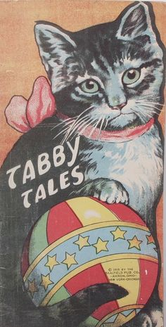 From the Tabby Tales, 1915, Saalfield Pub. Co., Akron Ohio,