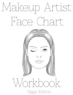 Makeup Artist Face Chart Workbook: Sigga Edition