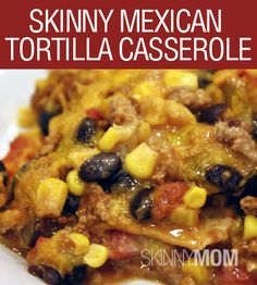 Skinny Mexican Tortilla Casserole! Great recipe that the whole family will love! Only 250 Calories per serving! 7 WW Plus Points!