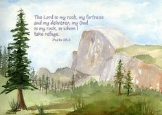 The Lord Is My Rock~ Half Dome: My Rock- Psalm 18:2 by Diane Hall