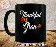Gran Thanksgiving, Thankful Gran, Gran Coffee Mug, Gran Christmas Gift, Personalized Mug, Nana, Mimi, Gram by WowTeez on Etsy