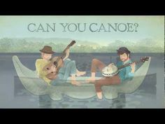 - Can You Canoe? -   The Okee Dokee Brothers sing about what they found on their recent 30-day canoe trip down the Mississippi River. Awesome.
