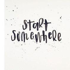 Start somewhere by @kcallig_ --/- Daily typography love on http://typostrate.com and on instagram /typostrate/ --\- #typostrate #typography #lettering #handlettering #art #design #typedesign #graphicdesign #typografie #tipografia #handbrush #handschrift #handwritten #greatlettering #somewhere #start