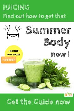 Find out how to get that summer body - The Juice Chief