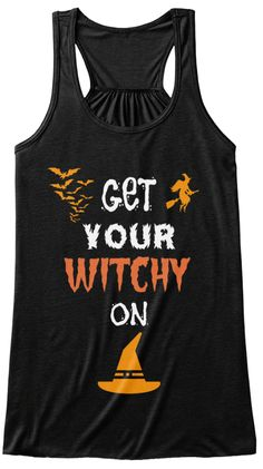 Get  Your Witchy  On Black T-Shirt Front