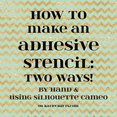 How to Make an Adhesive Stencil by hand AND using a Silhouette Cameo! by Katie Crafts - Crafting, Sewing, Recipes and More! https://katiecrafts.com